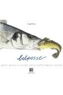 BELPESSE - Pesci pesca e cucina ittica nelle lagune venete