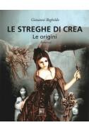 LE STREGHE DI CREA - LE ORIGINI